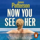 Now You See Her : A stunning summer thriller - eAudiobook