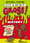That's So Gross!: History - eBook