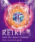 Reiki And The Seven Chakras : Your Essential Guide to the First Level - eBook