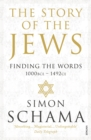 The Story of the Jews : Finding the Words (1000 BCE   1492) - eBook