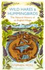 Wild Hares and Hummingbirds : The Natural History of an English Village - eBook