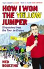 How I Won the Yellow Jumper : Dispatches from the Tour de France - eBook
