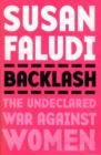 Backlash : The Undeclared War Against Women - eBook