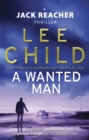 A Wanted Man : (Jack Reacher 17) - eBook
