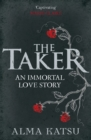 The Taker : (Book 1 of The Immortal Trilogy) - eBook