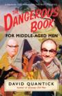 The Dangerous Book for Middle-Aged Men : A Manual for Managing Mid-Life Crisis - eBook