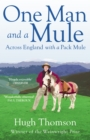 One Man and a Mule : Across England with a Pack Mule - eBook