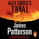 Alex Cross's Trial : (Alex Cross 15) - eAudiobook