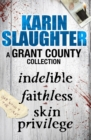 A Grant County Collection : Indelible, Faithless and Skin Privilege - eBook