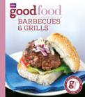 Good Food: Barbecues and Grills : Triple-tested Recipes - eBook