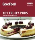 Good Food: 101 Fruity Puds : Triple-tested Recipes - eBook