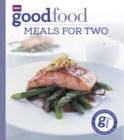 Good Food: Meals For Two : Triple-tested Recipes - eBook