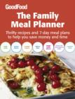Good Food: The Family Meal Planner : Thrifty recipes and 7-day meal plans to help you save time and money - eBook