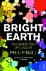 Bright Earth : The Invention of Colour - eBook