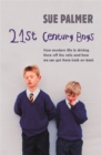 21st Century Boys : How Modern life is driving them off the rails and how we can get them back on track - Book