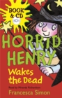 Horrid Henry Wakes The Dead : Book 18 - Book