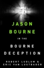 Robert Ludlum's The Bourne Deception : The Bourne Saga: Book Seven - eBook