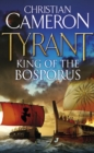 Tyrant: King of the Bosporus - eBook