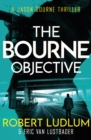Robert Ludlum's The Bourne Objective : The Bourne Saga: Book Eight - eBook