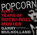 Popcorn : Fifty Years of Rock 'n' Roll Movies - eBook