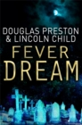 Fever Dream : An Agent Pendergast Novel - Book