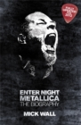 Metallica: Enter Night : The Biography - Book