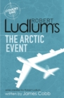 Robert Ludlum's The Arctic Event : A Covert-One novel - eBook