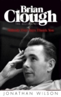 Brian Clough: Nobody Ever Says Thank You : The Biography - eBook