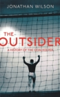 The Outsider : A History of the Goalkeeper - eBook