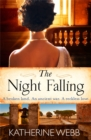 The Night Falling : a searing novel of secrets and feuds - Book