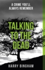 Talking to the Dead : Fiona Griffiths Crime Thriller Series Book 1 - Book