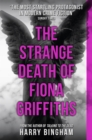 The Strange Death of Fiona Griffiths : Fiona Griffiths Crime Thriller Series Book 3 - Book