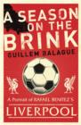 A Season on the Brink : Rafael Benitez, Liverpool and the Path to European Glory - eBook