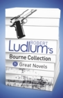 Robert Ludlum's Bourne Collection (ebook) - eBook