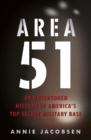 Area 51 : An Uncensored History of America's Top Secret Military Base - eBook