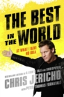 The Best in the World : At What I Have No Idea - eBook