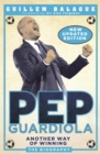 Pep Guardiola : Another Way of Winning: The Biography - eBook