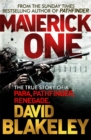 Maverick One : The True Story of a Para, Pathfinder, Renegade - Book
