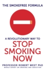 The SmokeFree Formula : A Revolutionary Way to Stop Smoking Now - eBook