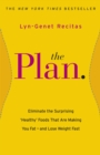 The Plan : Eliminate the Surprising 'Healthy' Foods that are Making You Fat - and Lose Weight Fast - eBook