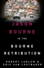 Robert Ludlum's The Bourne Retribution : The Bourne Saga: Book Twelve - eBook