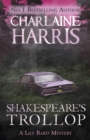 Shakespeare's Trollop : A Lily Bard Mystery - eBook