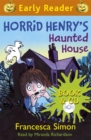 Horrid Henry Early Reader: Horrid Henry's Haunted House : Book 28 - Book