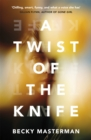A Twist of the Knife : 'A twisting, high-stakes story... Brilliant' Shari Lapena, author of The Couple Next Door - Book