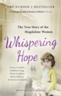 Whispering Hope : The True Story of the Magdalene Women - Book