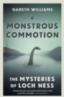 A Monstrous Commotion : The Mysteries of Loch Ness - Book