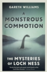 A Monstrous Commotion : The Mysteries of Loch Ness - eBook