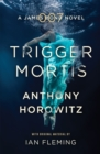 Trigger Mortis : A James Bond Novel - Book