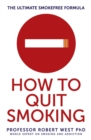 How To Quit Smoking : The Ultimate SmokeFree Formula - eBook