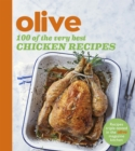 Olive: 100 of the Very Best Chicken Recipes - Book